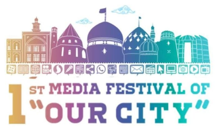 'Our City' Media Festival of Qom Calls for Entries